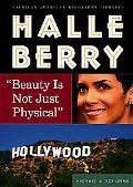 Halle Berry Beauty Is Not Just Physical