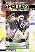 Tom Brady Never-Quit Quarterback