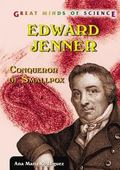 Edward Jenner Conqueror of Smallpox