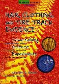 Hair, Clothing, and Tire Track Evidence Crime-Solving Science Experiments