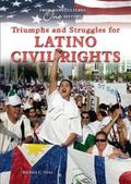 Triumphs and Struggles for Latino Civil Rights