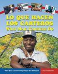 Lo Que Hacen Los Carteros/ What Mail Carriers Do Que Hacen Los Carteros