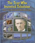 Teen Who Invented Television Philo T. Farnsworth and His Awesome Invention