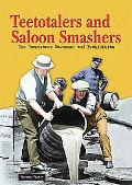 Teetotalers and Saloon Smashers: The Temperance Movement and Prohibition