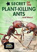 Plant-Killing Ants . . . and More!