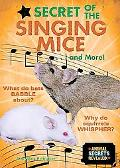 Secret of the Singing Mice ... and More!