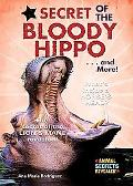 Bloody Hippo . . . and More!
