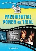 Presidential Power on Trial: From Watergate to All the Presidents Men