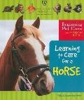 Learning to Care for a Horse (Beginning Pet Care With American Humane)