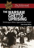 Warsaw Ghetto Uprising : Striking a Blow Against the Nazis