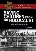 Saving Children from the Holocaust : The Kindertransport