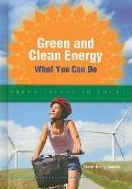 Green and Clean Energy : What You Can Do