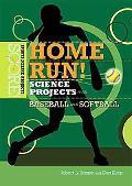 Home Run!: Science Projects with Baseball and Softball