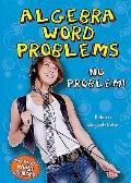 Algebra Word Problems : No Problem!