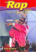 The Rap Scene: The Stars, the Fans, the Music (The Music Scene)