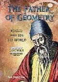 Father of Geometry : Euclid and His 3-D World