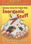 Chemistry Science Fair Projects Using Inorganic Stuff (Chemistry Science Projects Using the ...