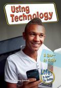 Using Technology : A How-to Guide