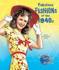 Fabulous Fashions of the 1940s and 1950s