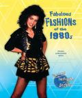 Fabulous Fashions of the 1980s and 1990s