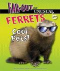 Ferrets : Cool Pets!