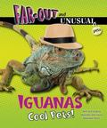 Iguanas: Cool Pets! (Far-Out and Unusual Pets)
