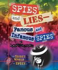 Spies and Lies : Famous and Infamous Spies