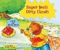Super Ben's Dirty Hands: A Book About Healthy Habits (Character Education With Super Ben and...