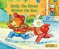 Molly the Great Misses the Bus: A Book About Being on Time (Character Education With Super B...