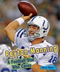 Peyton Manning : A Football Star Who Cares