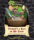 There's a Rat in My Soup : Could You Survive Medieval Food?