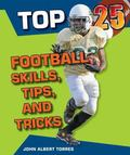 Top 25 Football Skills, Tips, and Tricks