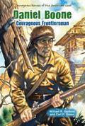 Daniel Boone : Courageous Frontiersman