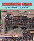 Homegrown Terror : The Oklahoma City Bombing