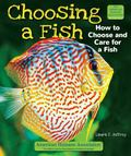 Choosing a Fish : How to Choose and Care for a Fish