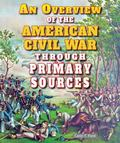 Overview of the American Civil War Through Primary Sources