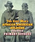 Civil War's African-American Soldiers Through Primary Sources
