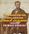 Emancipation Proclamation, Lincoln, and Slavery Through Primary Sources