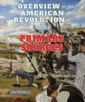 Overview of the American Revolution-Through Primary Sources