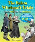 Salem Witchcraft Trials : Would You Join the Madness?