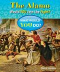 Alamo : Would You Join the Fight?