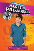 Algebra and Pre-Algebra : It's Easy