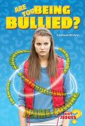 Are You Being Bullied? : How to Deal with Taunting, Teasing, and Tormenting