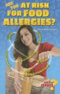Are You at Risk for Food Allergies? : Peanut Butter, Milk, and Other Deadly Threats