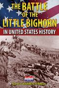 Battle of the Little Bighorn in United States History