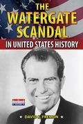 Watergate Scandal in United States History