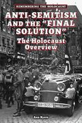 Anti-Semitism and the Final Solution : The Holocaust Overview