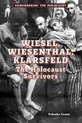 Weisel, Wiesenthal, Klarsfeld : The Holocaust Survivors