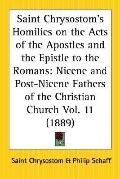 Saint Chrysostom's Homilies on the Acts of the Apostles and the Epistle to the Romans Nicene...