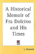 Historical Memoir Of Fra Dolcino And His Times
